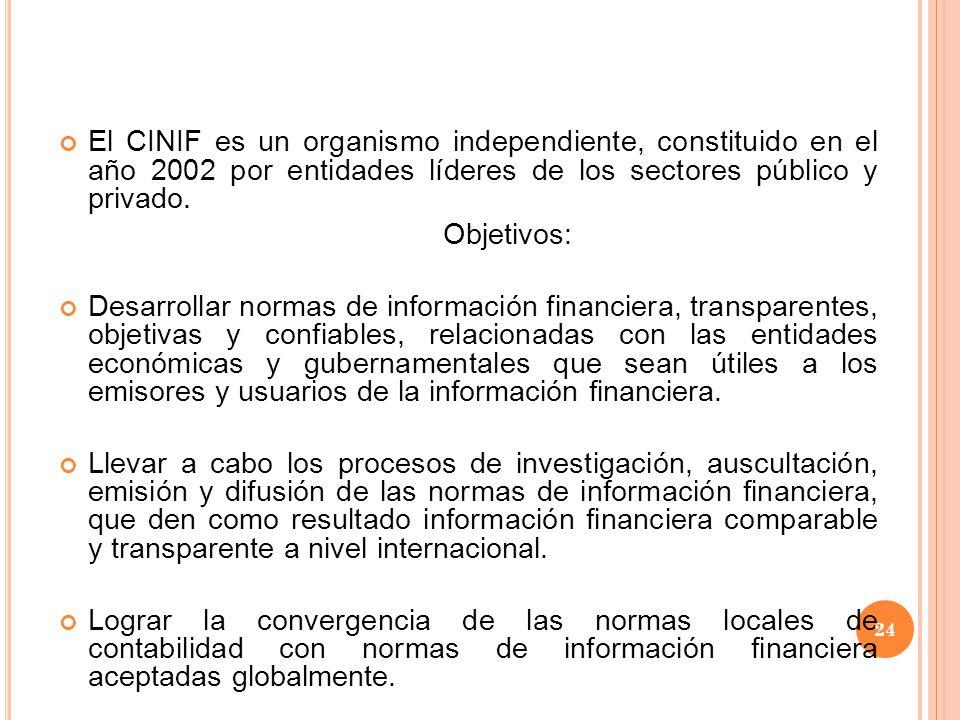 El CINIF es un organismo independiente, constituido en el año 2002 por entidades líderes de los sectores público y privado.