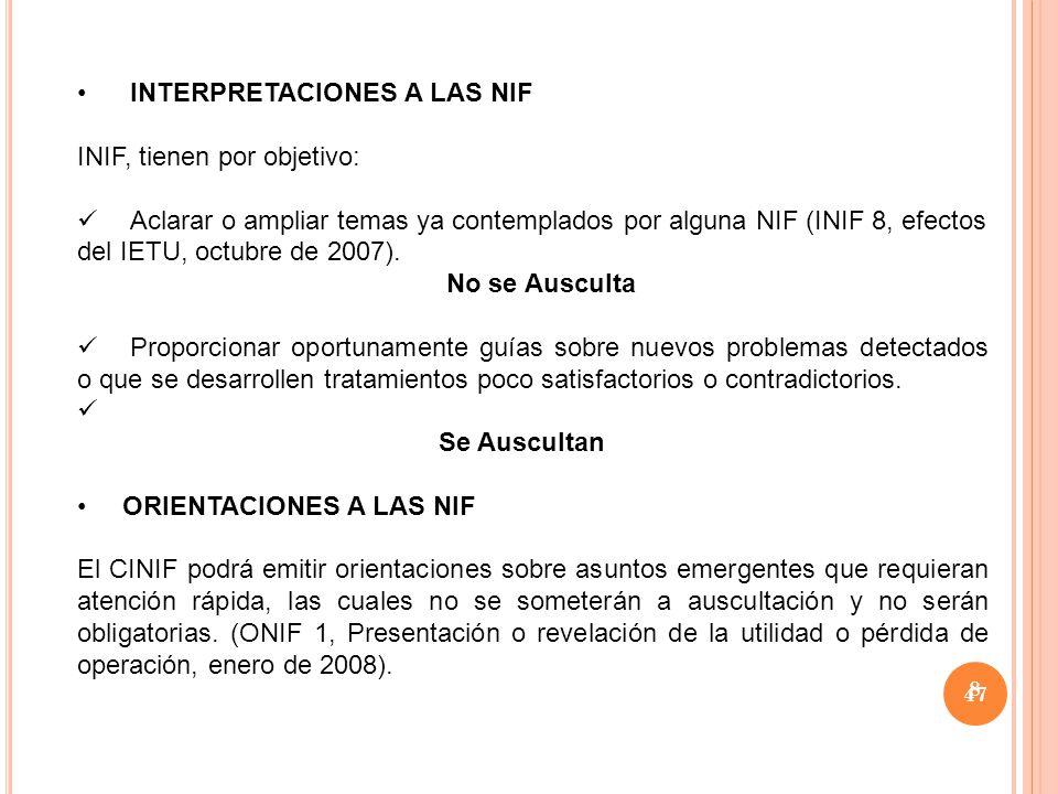 INTERPRETACIONES A LAS NIF INIF, tienen por objetivo: