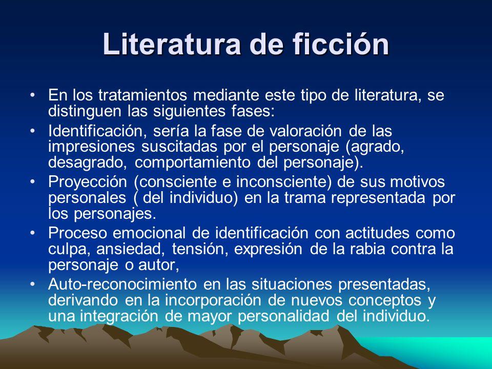 Literatura de ficción En los tratamientos mediante este tipo de literatura, se distinguen las siguientes fases: