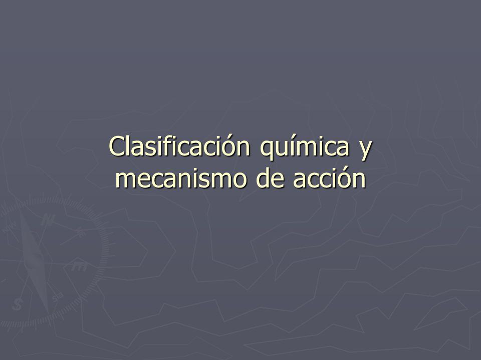 Clasificación química y mecanismo de acción