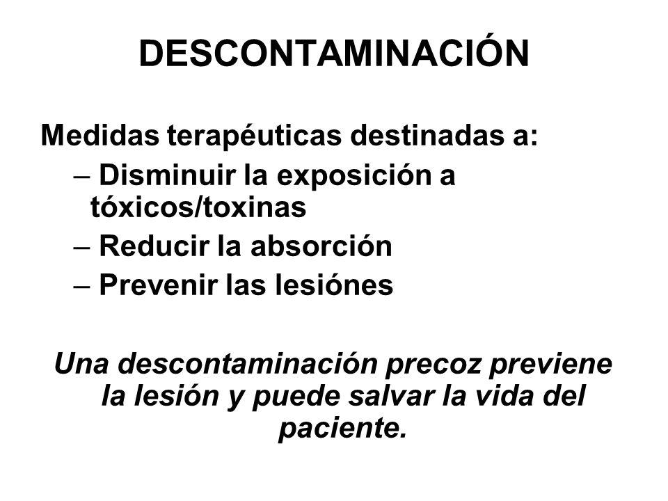 DESCONTAMINACIÓN Medidas terapéuticas destinadas a: