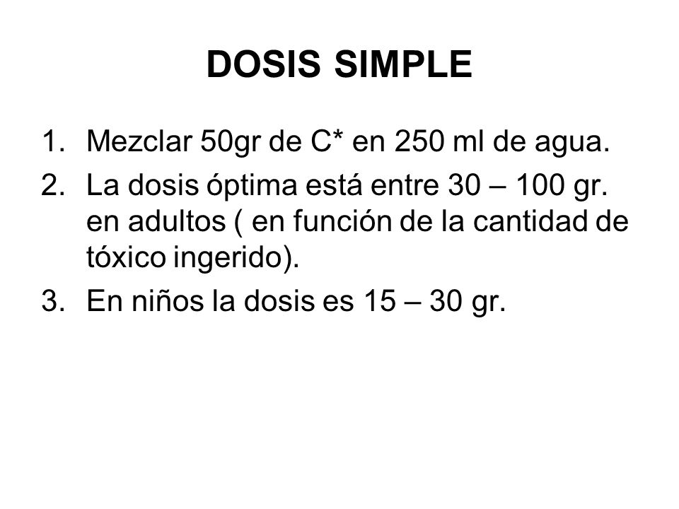 DOSIS SIMPLE Mezclar 50gr de C* en 250 ml de agua.