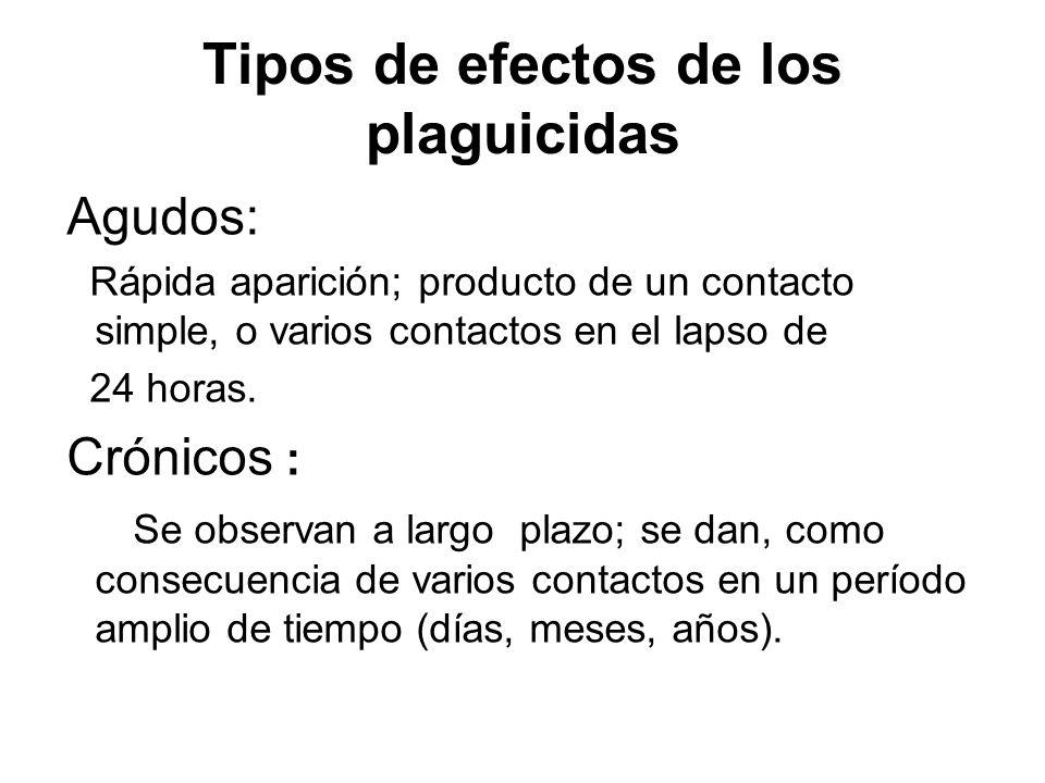 Tipos de efectos de los plaguicidas