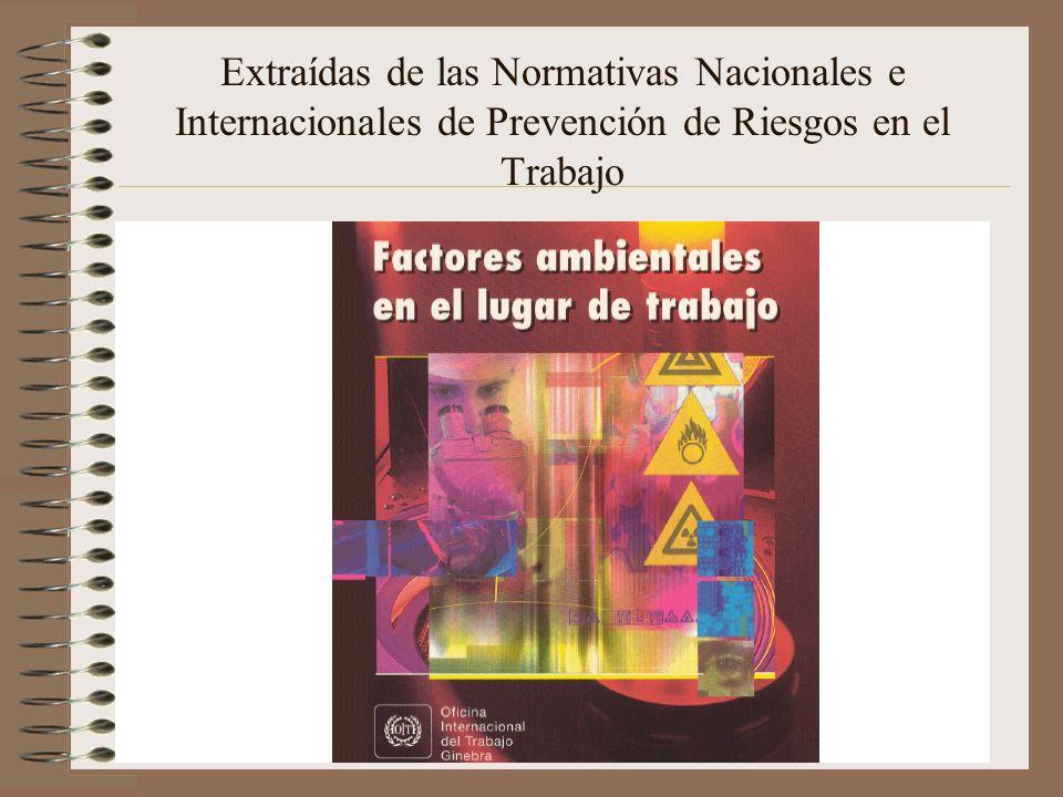 Extraídas de las Normativas Nacionales e Internacionales de Prevención de Riesgos en el Trabajo