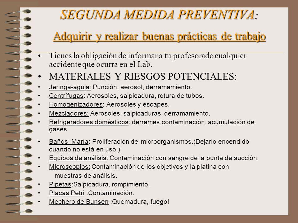 SEGUNDA MEDIDA PREVENTIVA: Adquirir y realizar buenas prácticas de trabajo