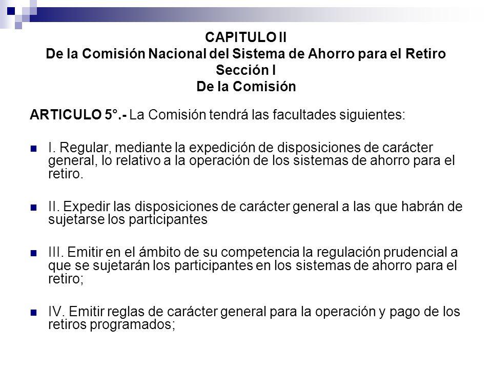 CAPITULO II De la Comisión Nacional del Sistema de Ahorro para el Retiro Sección I De la Comisión