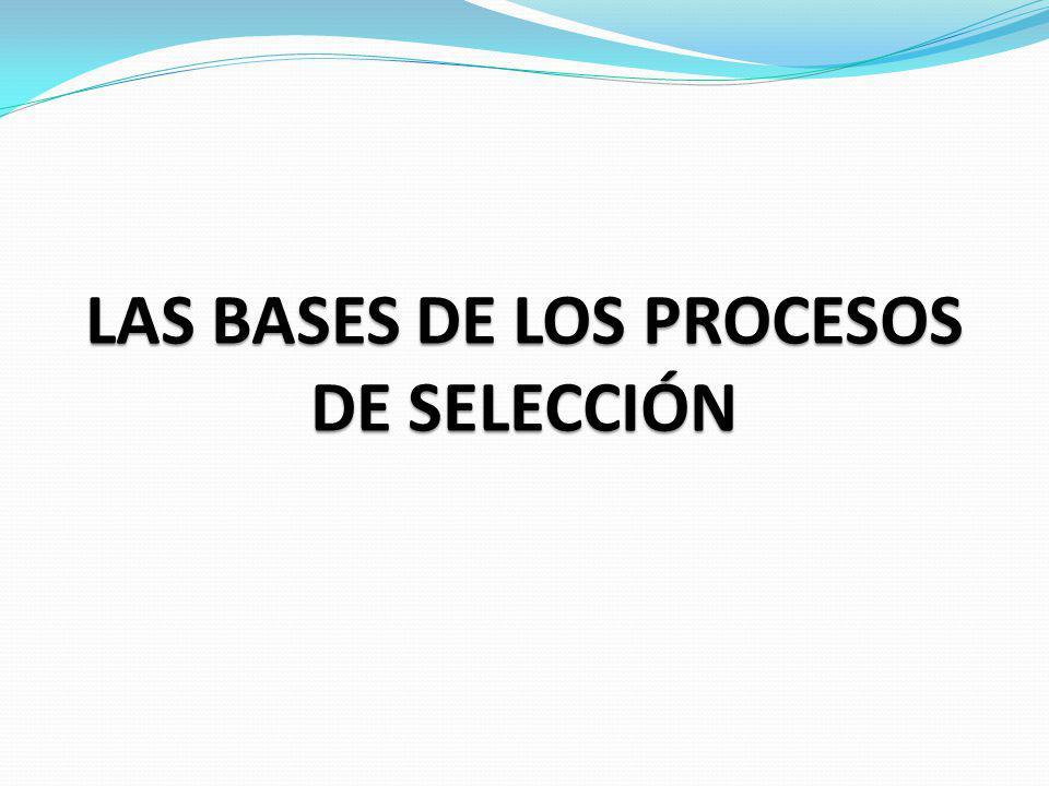 LAS BASES DE LOS PROCESOS DE SELECCIÓN