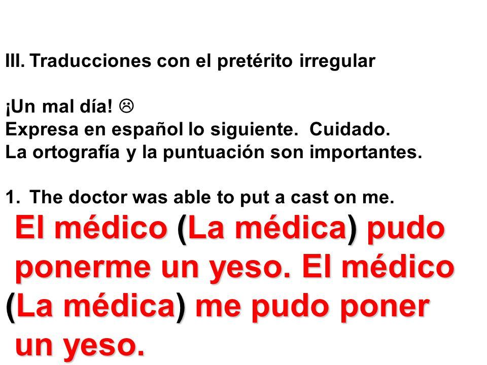 El médico (La médica) pudo