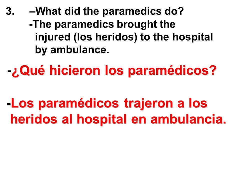 -¿Qué hicieron los paramédicos