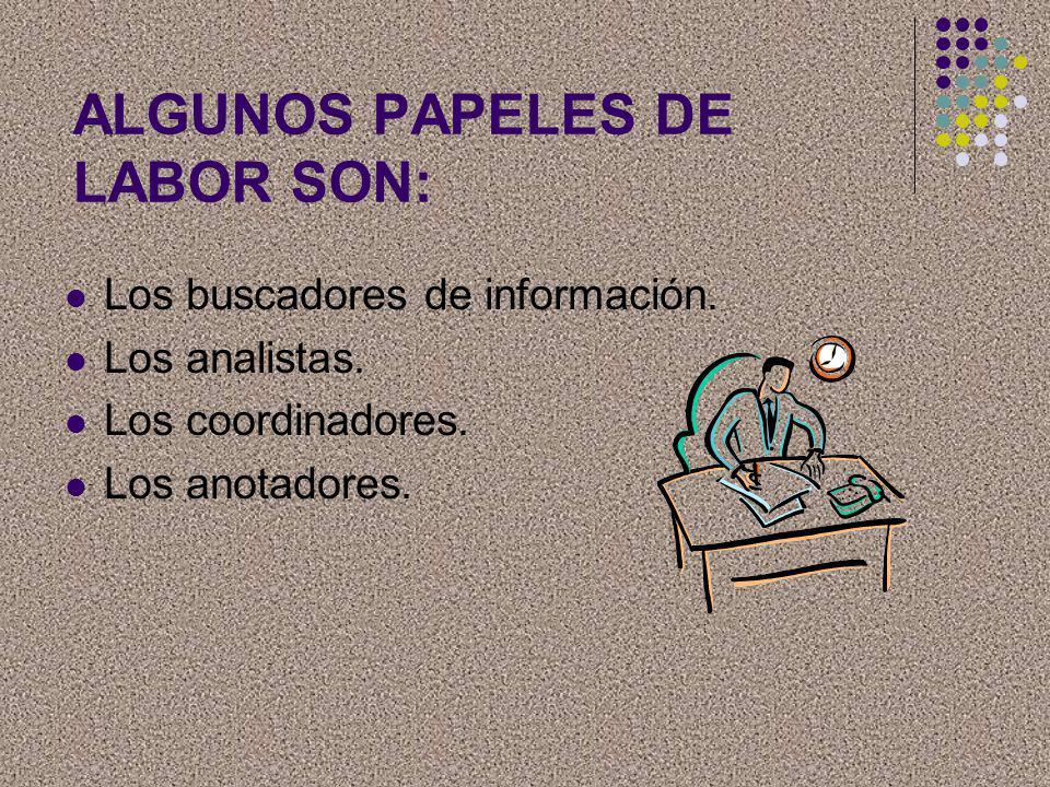 ALGUNOS PAPELES DE LABOR SON: