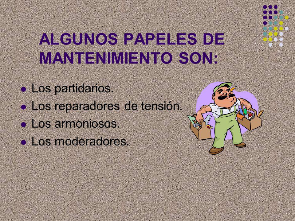 ALGUNOS PAPELES DE MANTENIMIENTO SON: