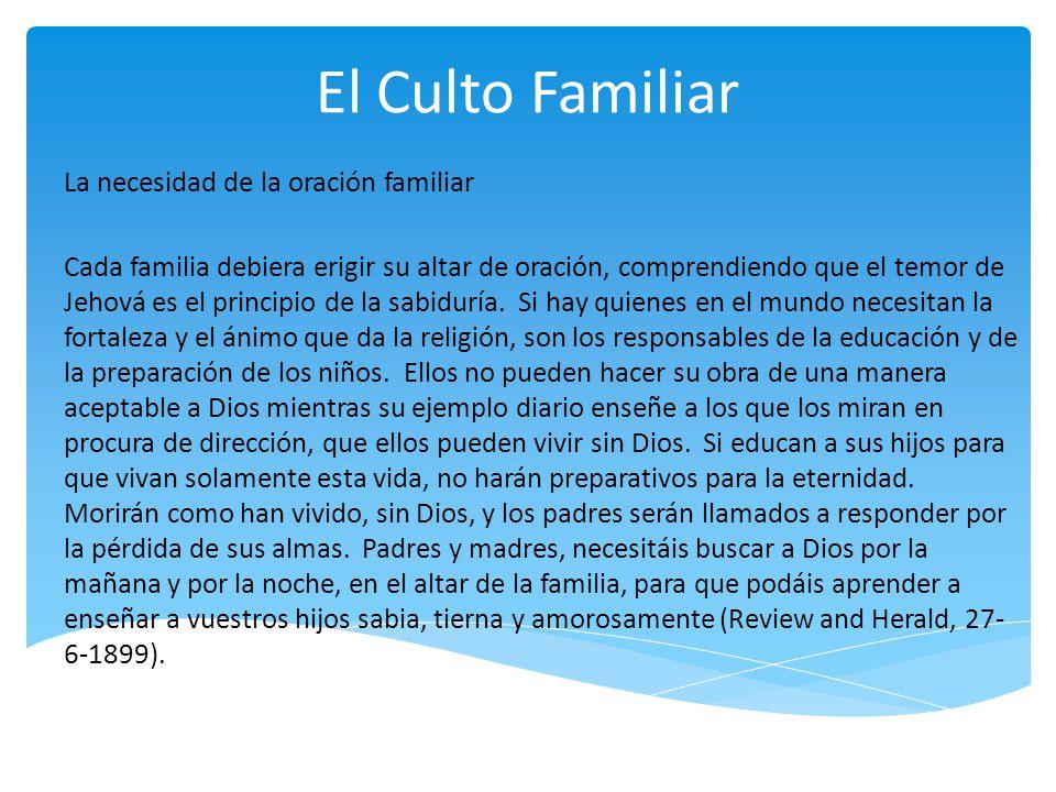 El Culto Familiar La necesidad de la oración familiar