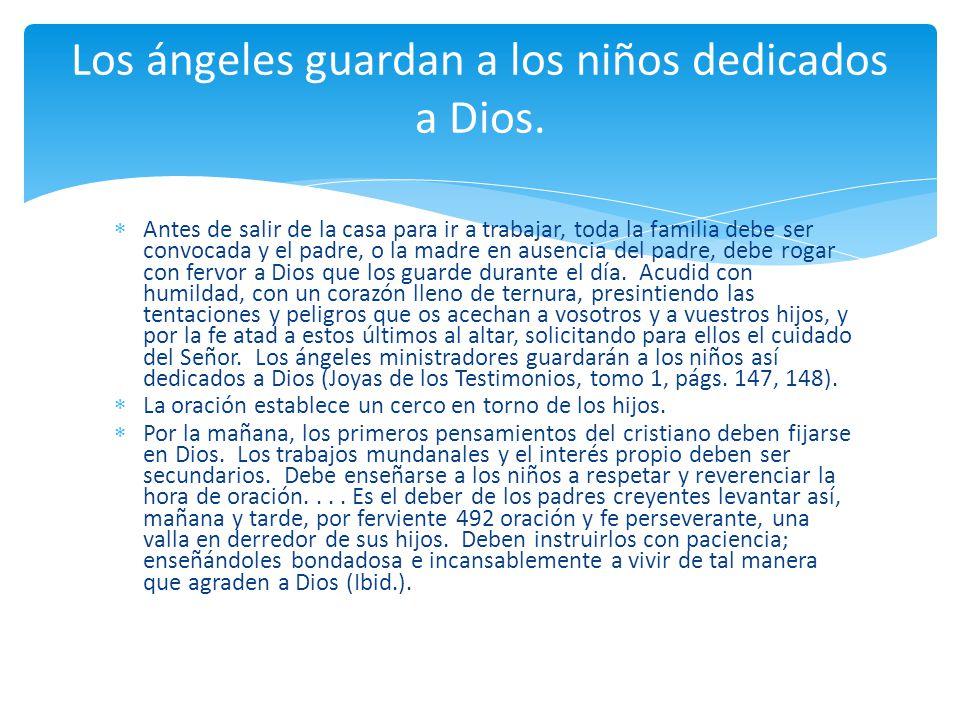 Los ángeles guardan a los niños dedicados a Dios.