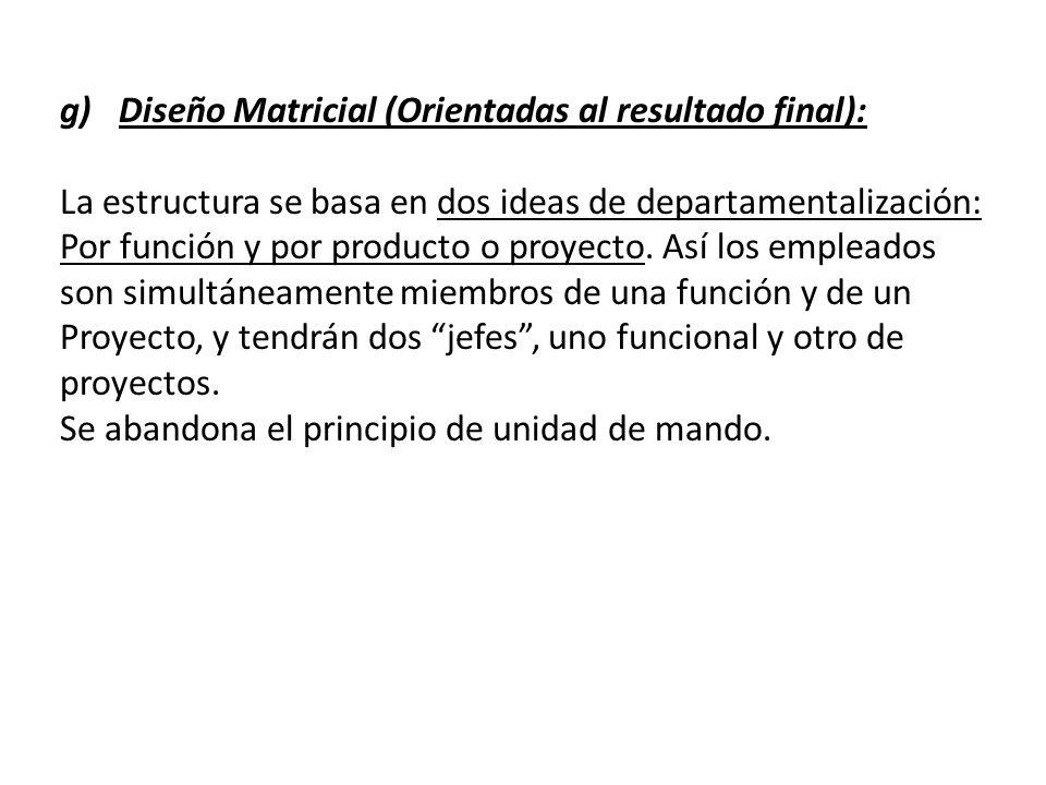 Diseño Matricial (Orientadas al resultado final):
