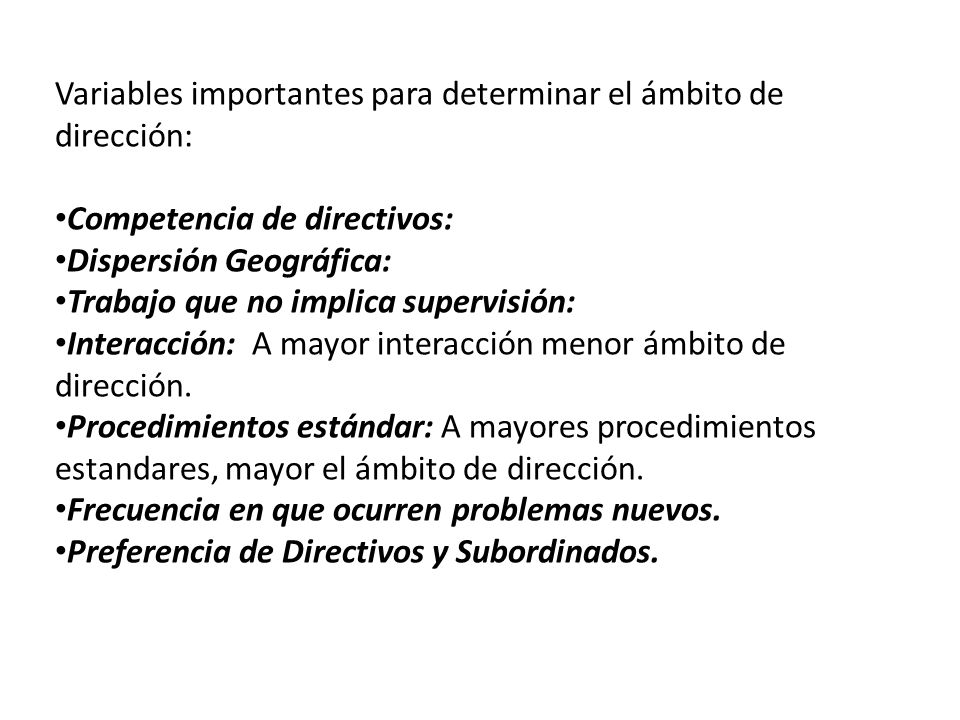 Variables importantes para determinar el ámbito de dirección: