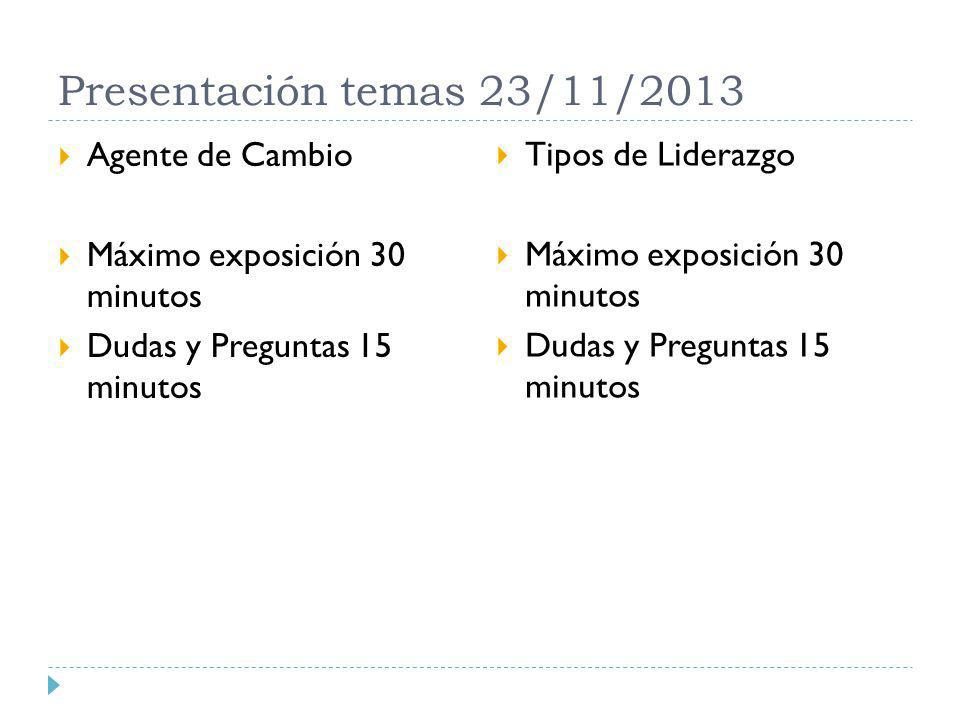 Presentación temas 23/11/2013 Agente de Cambio