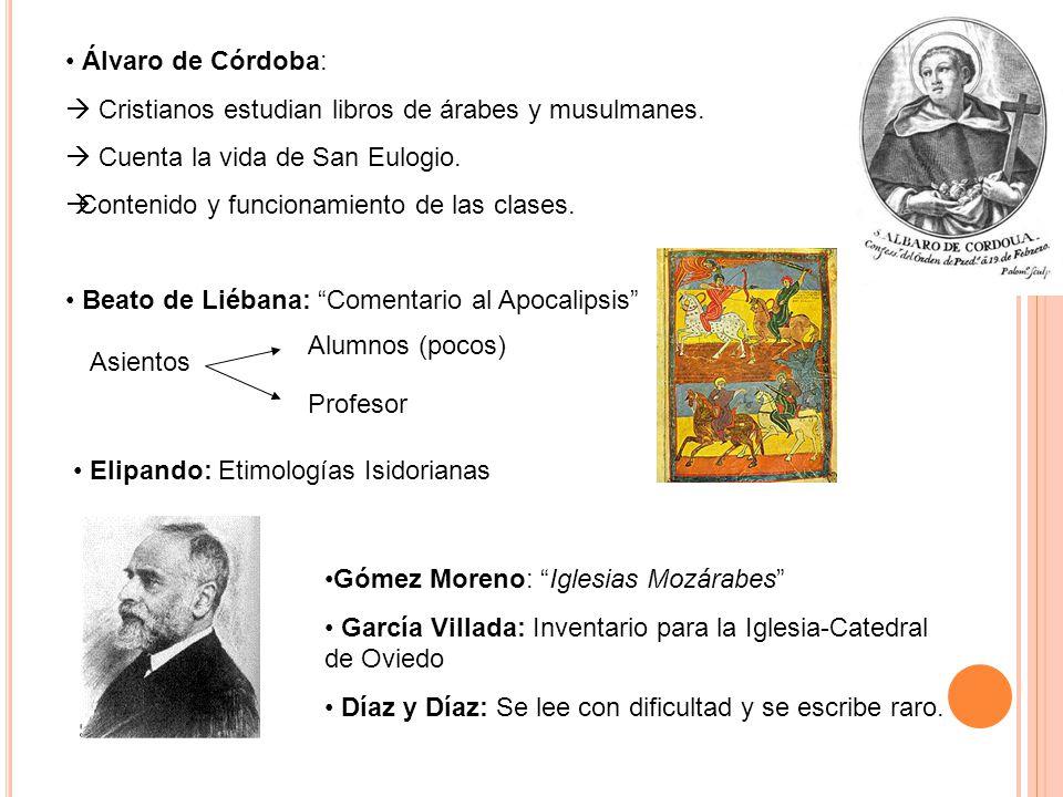 Álvaro de Córdoba:  Cristianos estudian libros de árabes y musulmanes.  Cuenta la vida de San Eulogio.