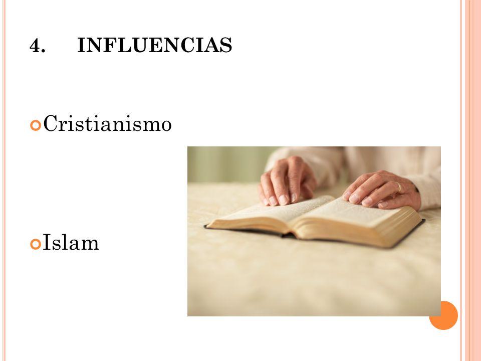 4. INFLUENCIAS Cristianismo Islam