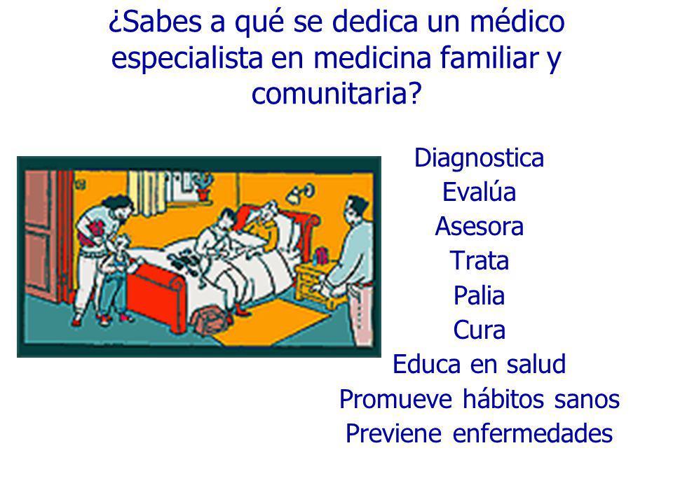 ¿Sabes a qué se dedica un médico especialista en medicina familiar y comunitaria