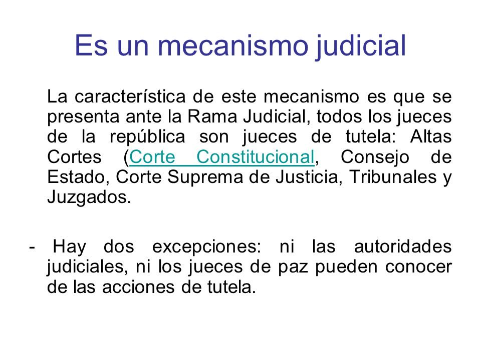 Es un mecanismo judicial