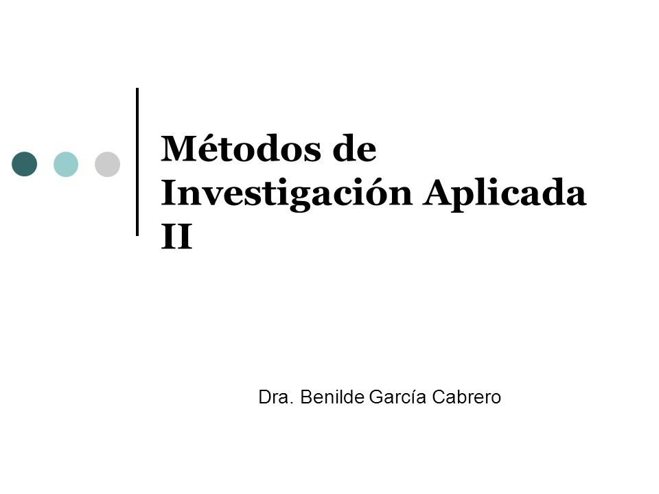 Métodos de Investigación Aplicada II