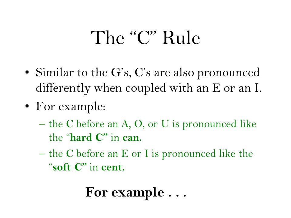The C Rule For example . . .