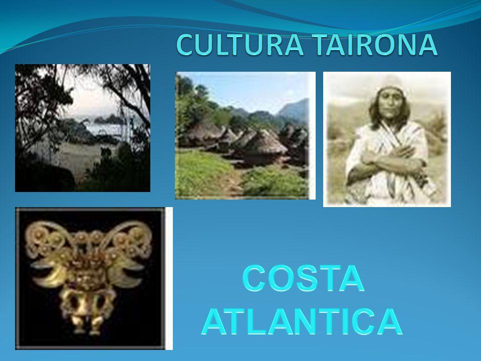 CULTURA TAIRONA COSTA ATLANTICA