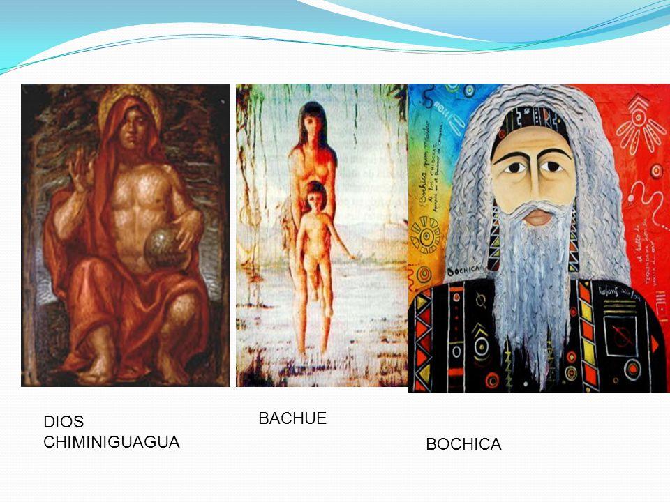 DIOS CHIMINIGUAGUA BACHUE BOCHICA
