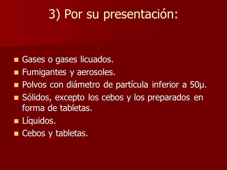 3) Por su presentación: Gases o gases licuados.