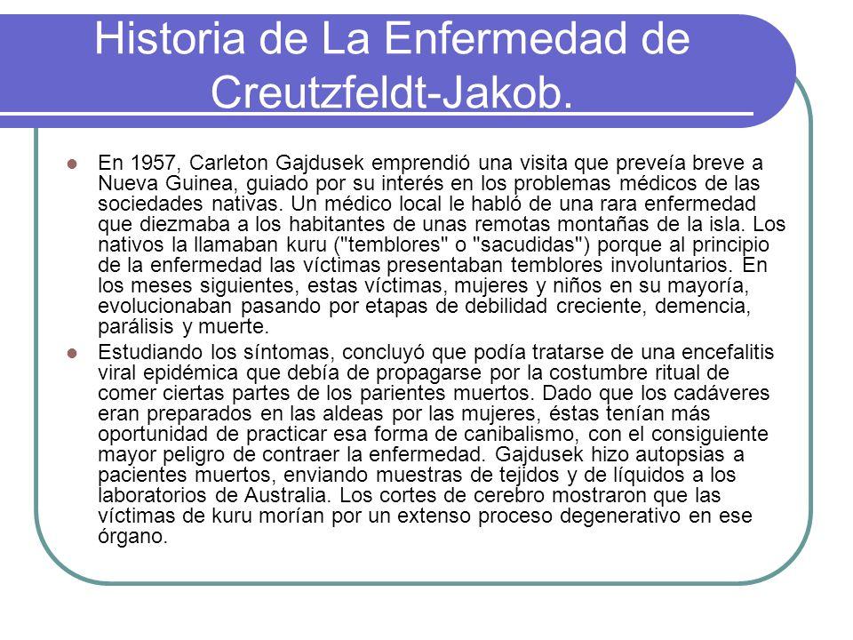 Historia de La Enfermedad de Creutzfeldt-Jakob.