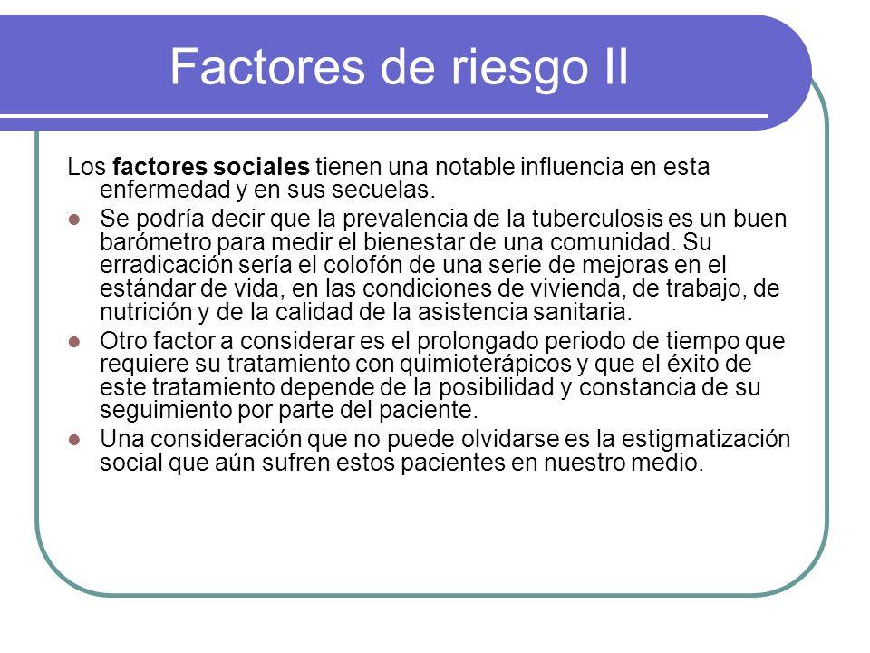 Factores de riesgo II Los factores sociales tienen una notable influencia en esta enfermedad y en sus secuelas.