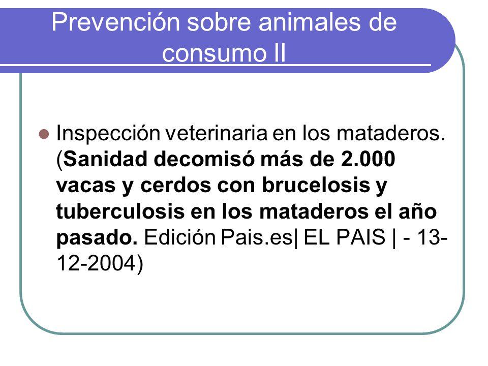 Prevención sobre animales de consumo II