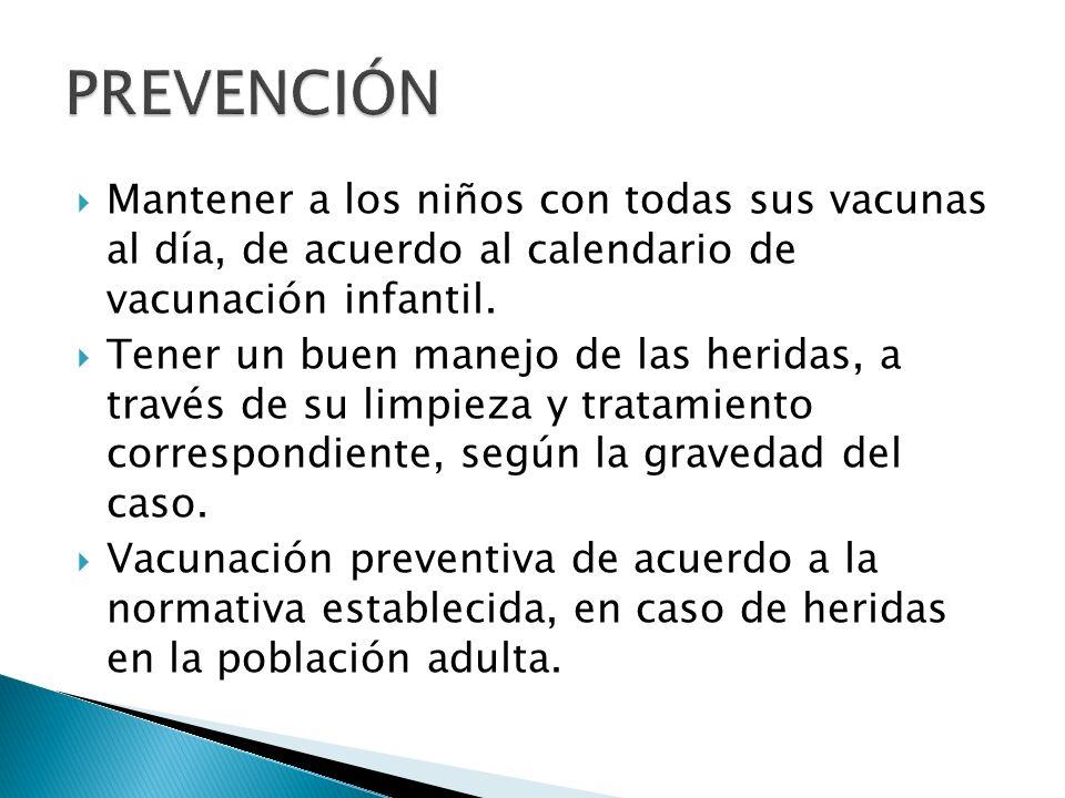 PREVENCIÓN Mantener a los niños con todas sus vacunas al día, de acuerdo al calendario de vacunación infantil.