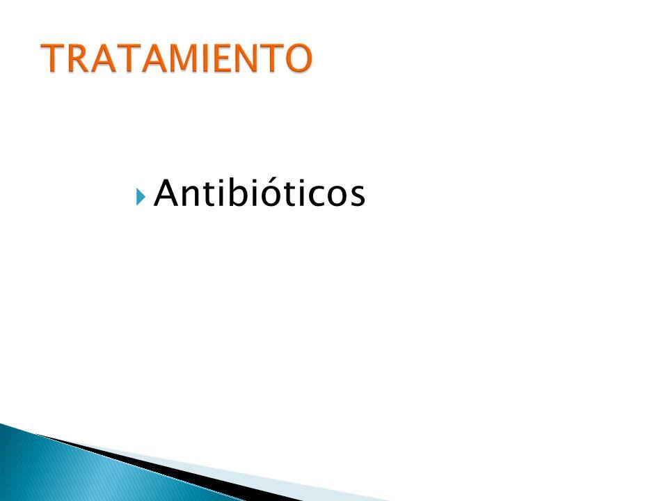 TRATAMIENTO Antibióticos