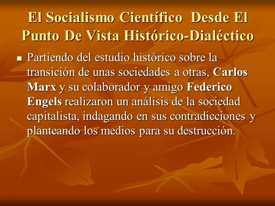 El Socialismo Científico Desde El Punto De Vista Histórico-Dialéctico