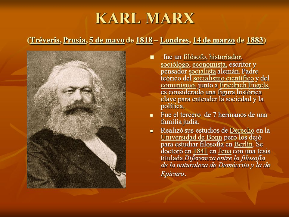 KARL MARX (Tréveris, Prusia, 5 de mayo de 1818 – Londres, 14 de marzo de 1883)