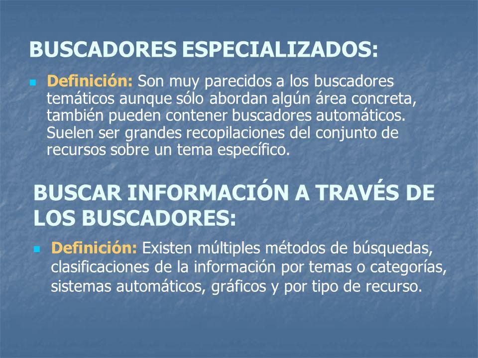 BUSCADORES ESPECIALIZADOS: