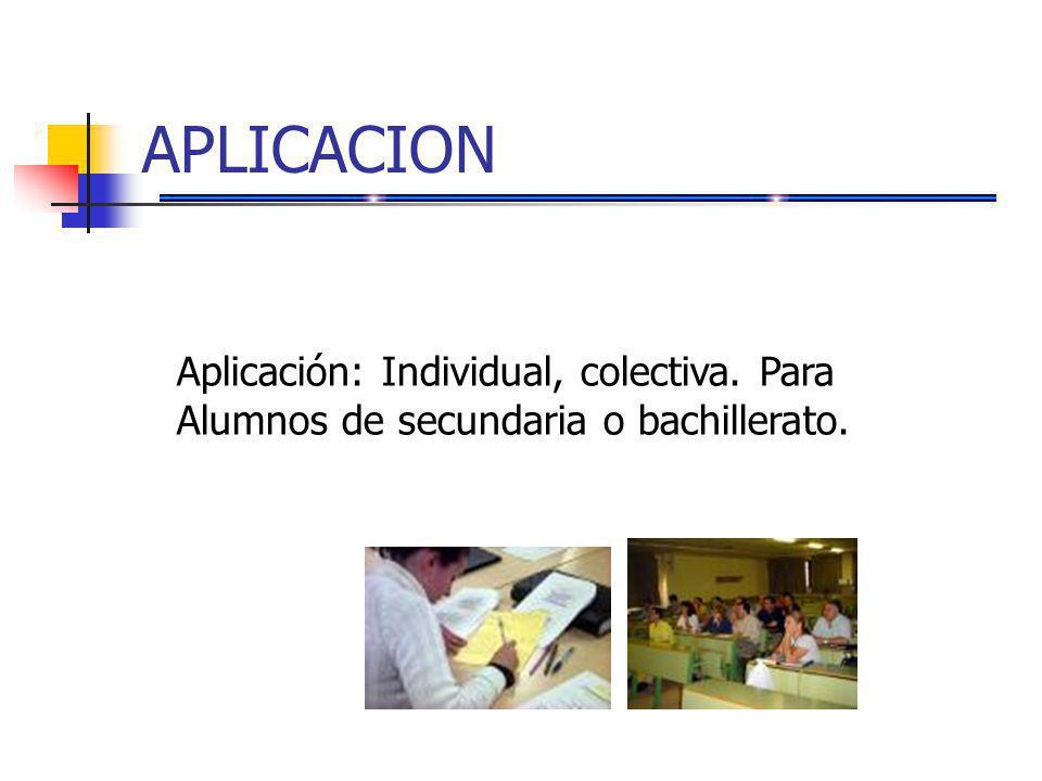 APLICACION Aplicación: Individual, colectiva. Para