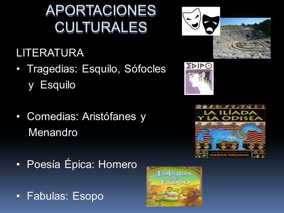 APORTACIONES CULTURALES LITERATURA Tragedias: Esquilo, Sófocles
