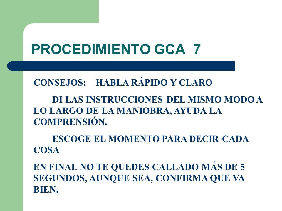 PROCEDIMIENTO GCA 7 CONSEJOS: HABLA RÁPIDO Y CLARO