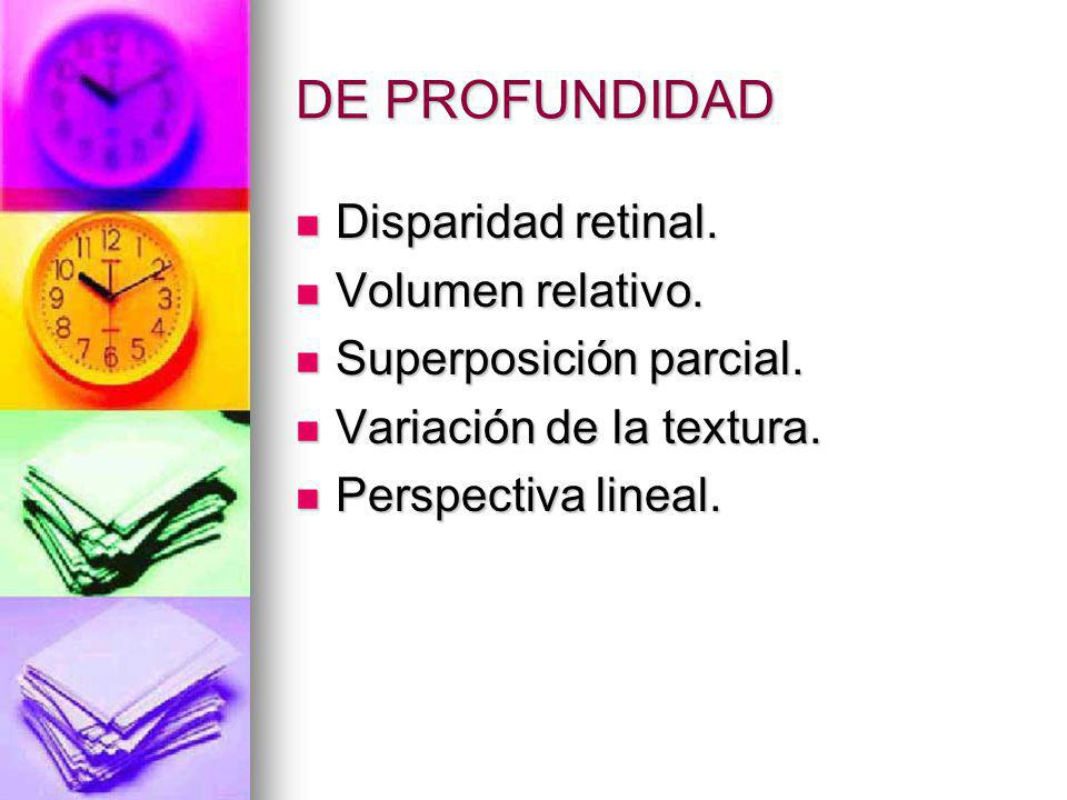 DE PROFUNDIDAD Disparidad retinal. Volumen relativo.