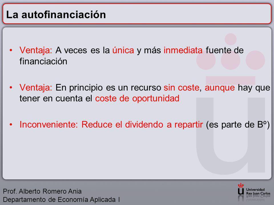 La autofinanciación Ventaja: A veces es la única y más inmediata fuente de financiación.