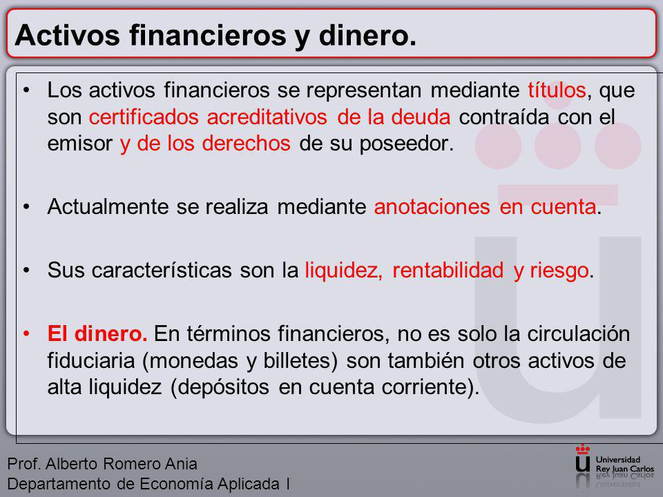 Activos financieros y dinero.