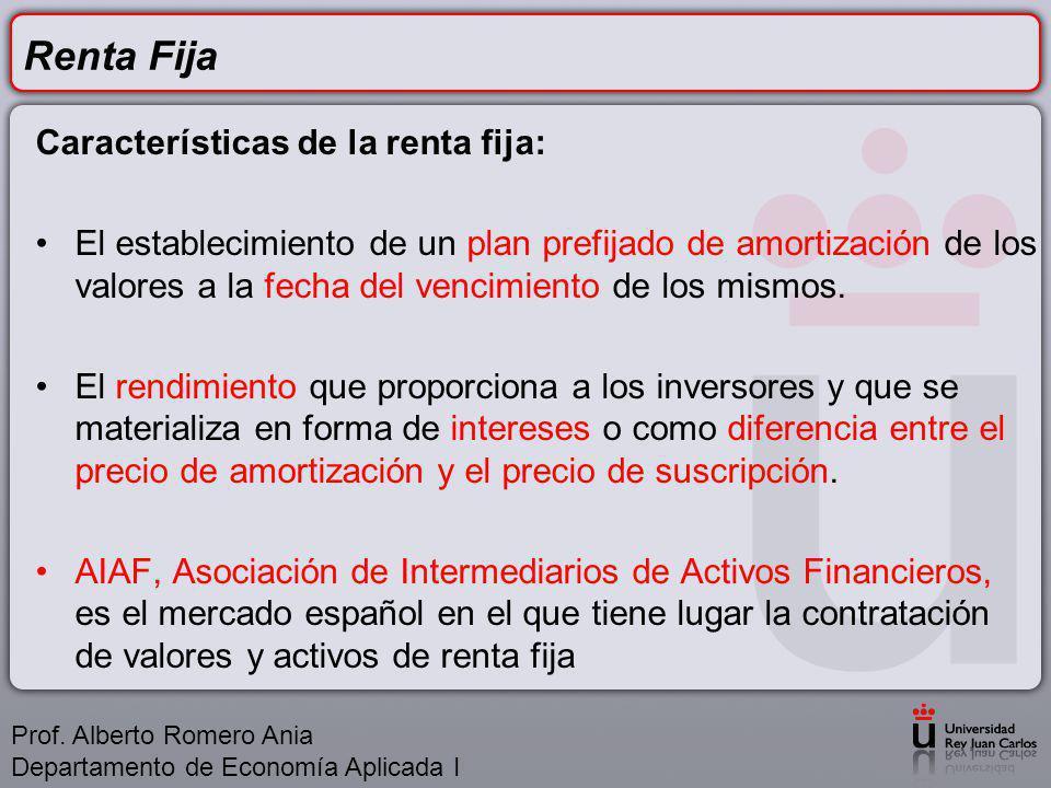 Renta Fija Características de la renta fija: