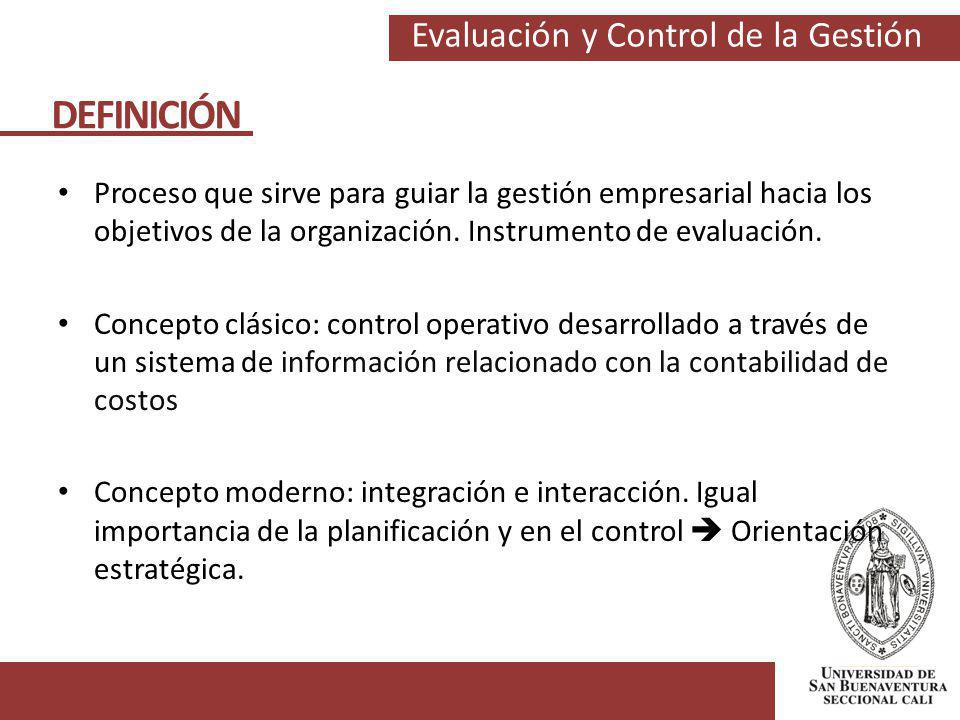 DEFINICIÓN Proceso que sirve para guiar la gestión empresarial hacia los objetivos de la organización. Instrumento de evaluación.