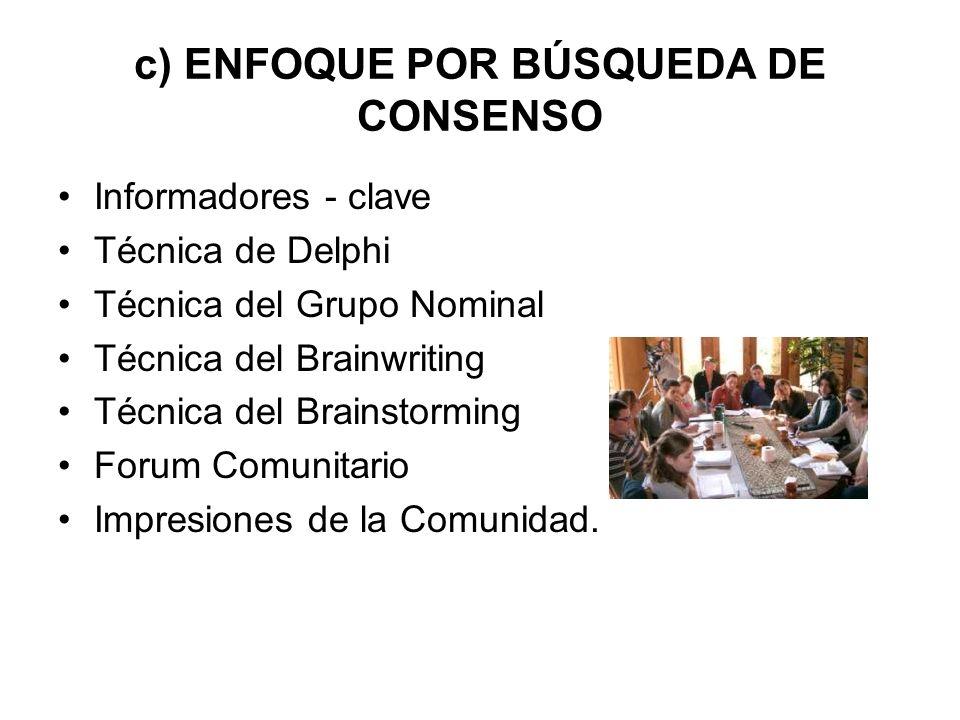 c) ENFOQUE POR BÚSQUEDA DE CONSENSO