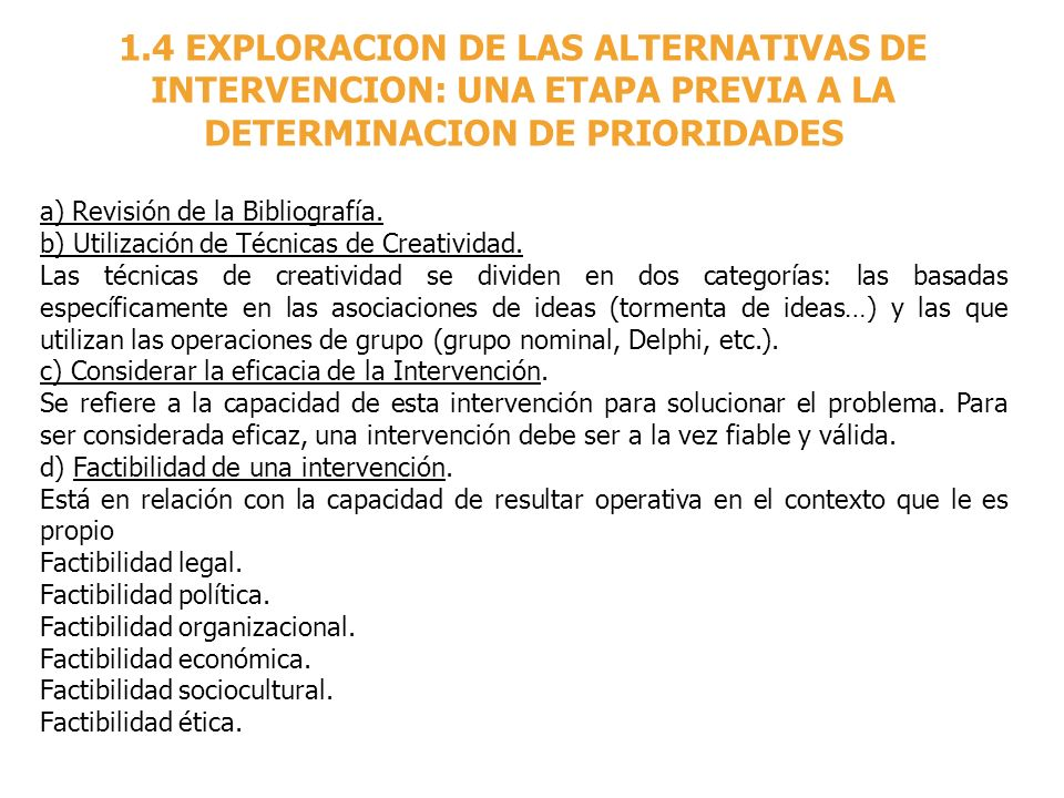 1.4 EXPLORACION DE LAS ALTERNATIVAS DE INTERVENCION: UNA ETAPA PREVIA A LA DETERMINACION DE PRIORIDADES