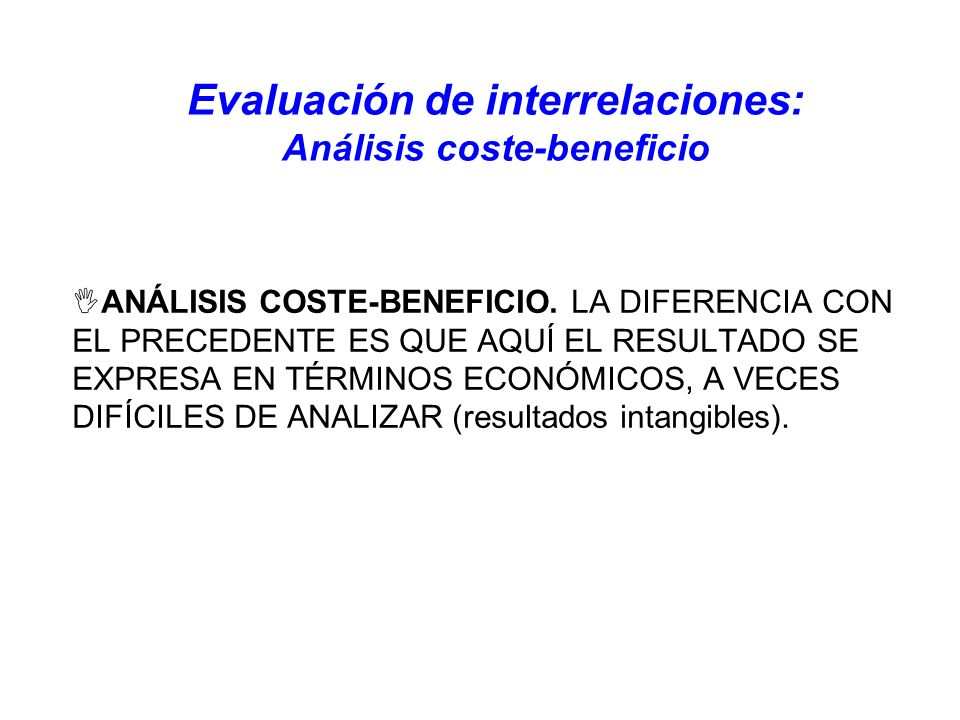Evaluación de interrelaciones: Análisis coste-beneficio