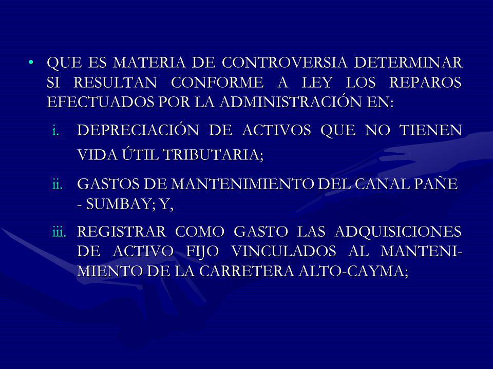 QUE ES MATERIA DE CONTROVERSIA DETERMINAR SI RESULTAN CONFORME A LEY LOS REPAROS EFECTUADOS POR LA ADMINISTRACIÓN EN: