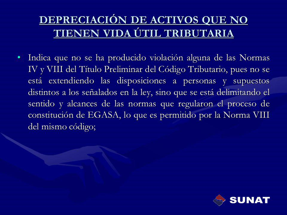 DEPRECIACIÓN DE ACTIVOS QUE NO TIENEN VIDA ÚTIL TRIBUTARIA